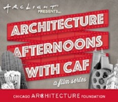 ArcLight Presents: Architecture Afternoons with CAF